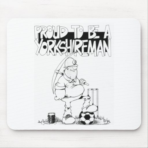 Proud to be a yorkshireman mouse pads