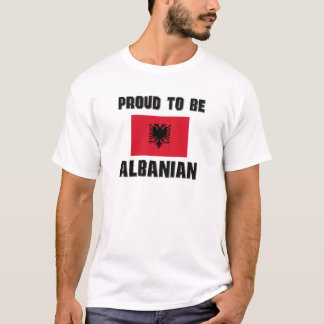Proud To Be ALBANIAN T-Shirt