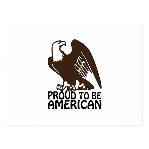 Proud To Be American Post Card