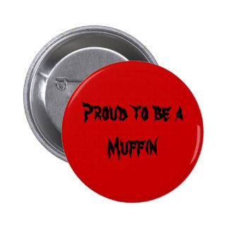 Proud to be aMuffin 6 Cm Round Badge