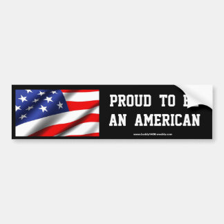 PROUD TO BE AN AMERICAN (black) Bumper Sticker