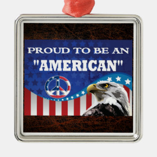 PROUD TO BE AN AMERICAN SQUARE METAL CHRISTMAS ORNAMENT