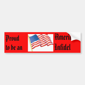 Proud to be an American Infidel Bumper Stickers