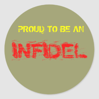 PROUD TO BE AN, INFIDEL ROUND STICKER