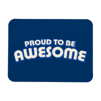 Proud to Be Awesome Rectangular Photo Magnet