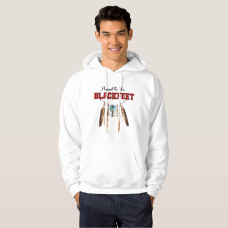 Proud to be Blackfeet Hooded Sweatshirt