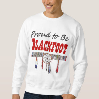Proud to be Blackfoot Adult Sweatshirt