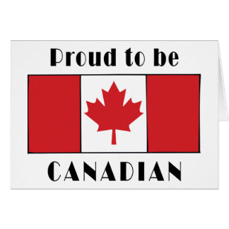 Proud To Be Canadian Card