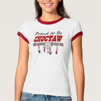 Proud To Be Choctaw Ringer T-shirt