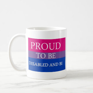 Proud to Be Disabled and Bi Basic White Mug