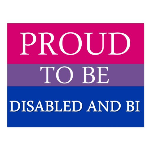 Proud to Be Disabled and Bi Postcards
