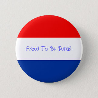 Proud To Be Dutch! 6 Cm Round Badge