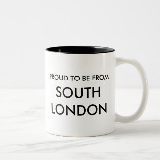 Proud to be from South London! Mug