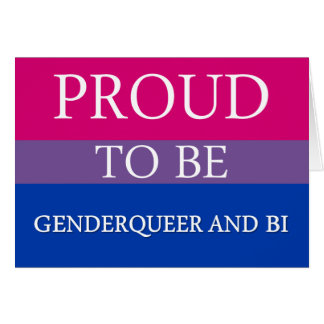 Proud to Be Genderqueer and Bi Greeting Card