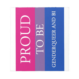 Proud to Be Genderqueer and Bi Scratch Pads