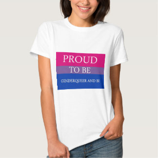 Proud to Be Genderqueer and Bi Shirts
