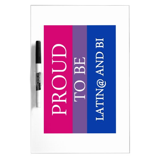 Proud to be Latin@ and Bi Dry-Erase Whiteboard