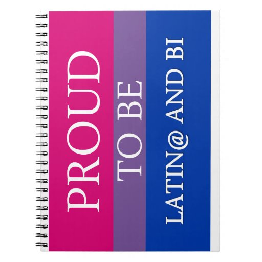 Proud to be Latin@ and Bi Notebook