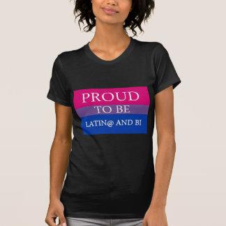 Proud to be Latin@ and Bi T Shirt