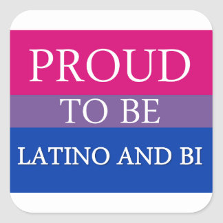 Proud To Be Latino and Bi Square Sticker
