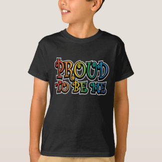 Proud To Be Me LGBT T-Shirt