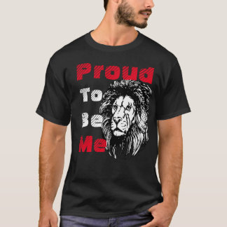 Proud to be me Shirts