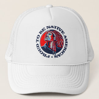 Proud To Be Native American Trucker Hat