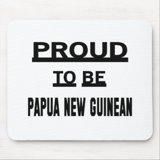 Proud to be Papua New Guinean Mouse Pad