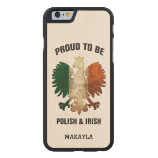 Proud to be Polish and Irish Carved® Maple iPhone 6 Case