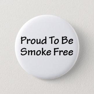 Proud to be smoke free 6 cm round badge
