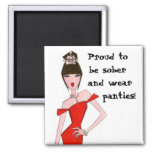 Proud To Be Sober And Wear Panties! Square Magnet