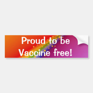 Proud to be Vaccine free! Car Bumper Sticker
