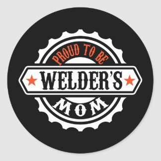 Proud To Be Welder's Mom Classic Round Sticker