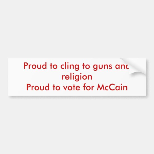 Proud to cling to guns and religion bumper sticker
