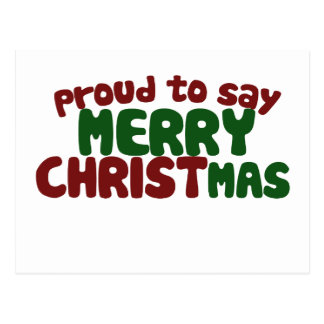 Proud to say Merry Christmas Postcard