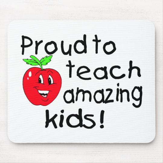 Proud To Teach Amazing Kids Mouse Mat