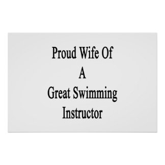 Proud Wife Of A Great Swimming Instructor Poster