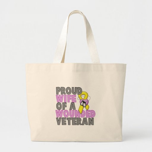 Proud Wife of a Wounded Veteran Bags