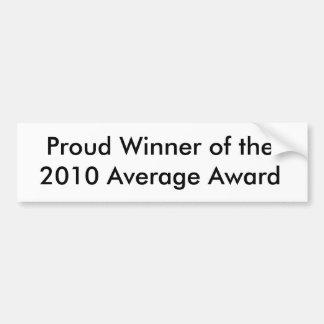 Proud Winner of the 2010 Average Award Bumper Sticker