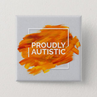 Proudly Autistic (Orange) 15 Cm Square Badge