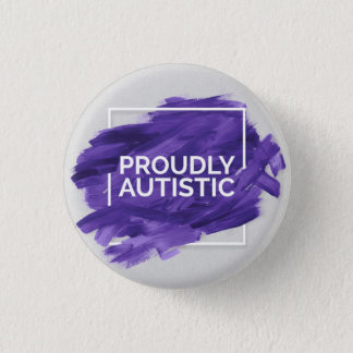 Proudly Autistic (Purple) 3 Cm Round Badge