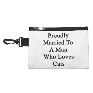 Proudly Married To A Man Who Loves Cats Accessory Bag
