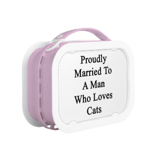 Proudly Married To A Man Who Loves Cats Lunchboxes