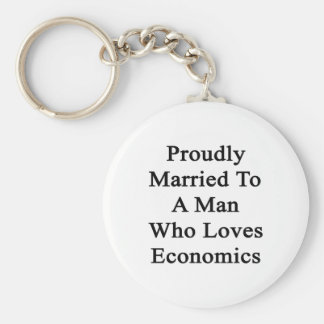 Proudly Married To A Man Who Loves Economics Basic Round Button Key Ring