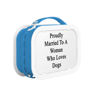 Proudly Married To A Woman Who Loves Dogs Lunch Boxes