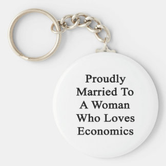 Proudly Married To A Woman Who Loves Economics Basic Round Button Key Ring