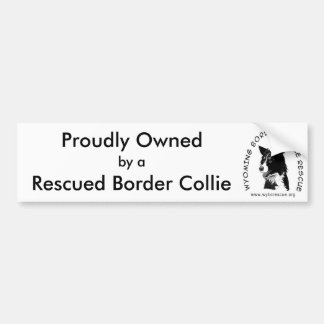 Proudly Owned by a Rescued Border Collie Bumper Sticker