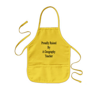 Proudly Raised By A Geography Teacher Kids Apron