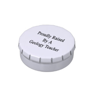 Proudly Raised By A Geology Teacher Jelly Belly Candy Tins