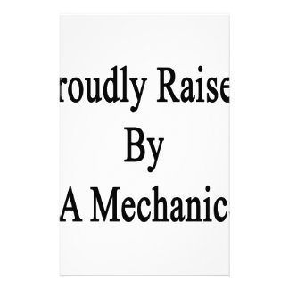 Proudly Raised By A Mechanic Stationery Paper